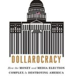 dollarocracy-money-media-election-complex-destroying-america