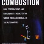 internal-combustion-corporations-governments-addicted-oil