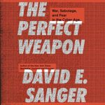 perfect-weapon-war-sabotage-fear-cyber-age