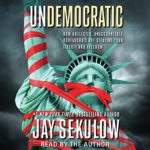 undemocratic-how-unelected...stealing-your-liberty